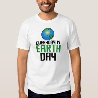 Everyday Is Earth Day Shirts