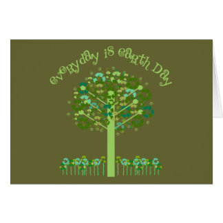 Everyday Is Earth Day Tees and Gifts Greeting Card