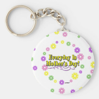 Everyday Is Mother's Day! Flowers Key Chains