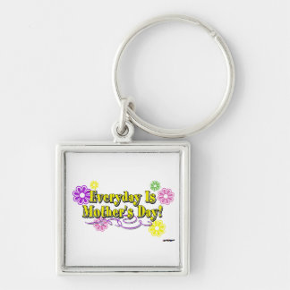 Everyday Is Mother's Day! Flowers & Type Key Chain