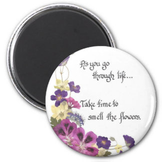 Everyday reminder to slow down and enjoy life 6 cm round magnet