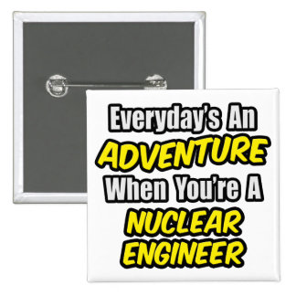 Everyday s An Adventure Nuclear Engineer Buttons