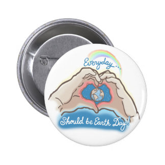 Everyday Should Be Earth Day 6 Cm Round Badge