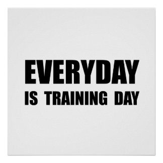 Everyday Training Day Poster