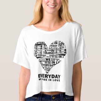 Everyday We Are In Love T-Shirt