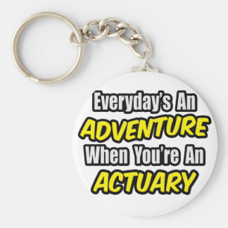 Everyday's An Adventure...Actuary Key Ring