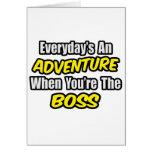 Everyday's An Adventure...Boss