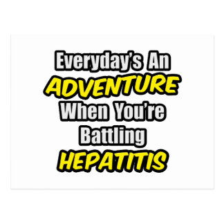 Everyday's An Adventure...Hepatitis Post Card