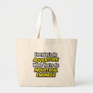 Everyday's An Adventure...Industrial Engineer Large Tote Bag