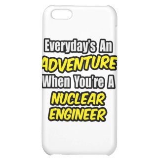 Everyday's An Adventure .. Nuclear Engineer iPhone 5C Case