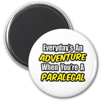 Everyday's An Adventure...Paralegal 6 Cm Round Magnet