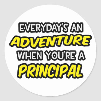 Everyday's An Adventure ... Principal Classic Round Sticker