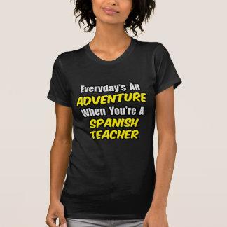 Everyday's An Adventure...Spanish Teacher T-Shirt