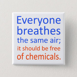 Everyone Breathes the Same Air; 15 Cm Square Badge