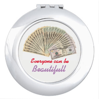 Everyone can be beautifull with money mirror for makeup