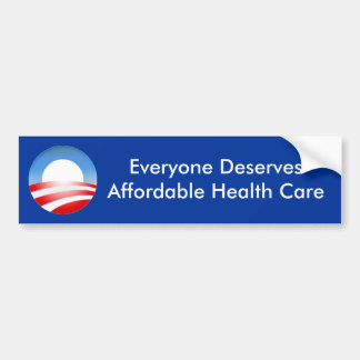 Everyone Deserves Affordable Health ... Bumper Sticker