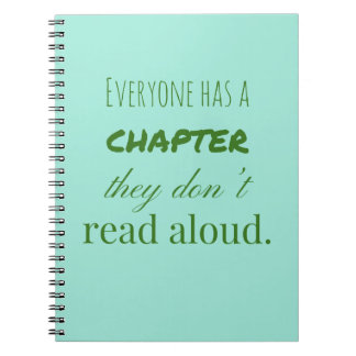 """Everyone has a chapter.."" Spiral Notebook"