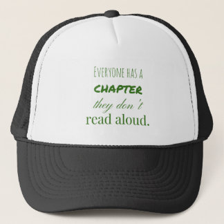 """Everyone has a chapter.."" Trucker Hat"