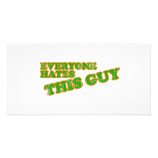 Everyone Hates This Guy Photo Card Template
