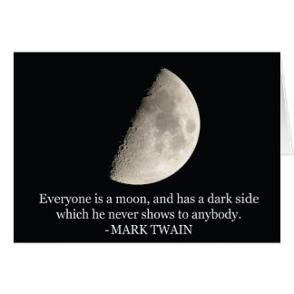 'Everyone is a moon...' Mark Twain quote Card