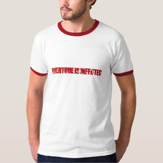 Everyone Is Infected T-Shirt
