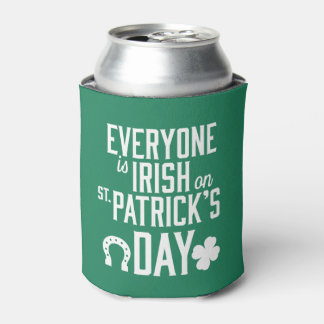 Everyone Is Irish On St Patricks Day Can Coolers