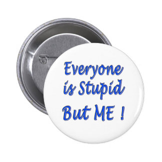 Everyone is Stupid Button