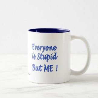 Everyone is Stupid Coffee Mug