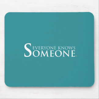 Everyone Knows Someone Mouse Pad