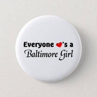 Everyone loves a Baltimore girl 6 Cm Round Badge