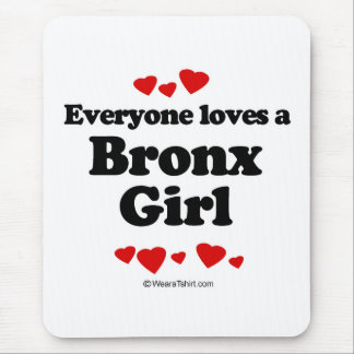 Everyone loves a Bronx girl Mouse Pad