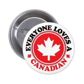 Everyone Loves a Canadian Pins