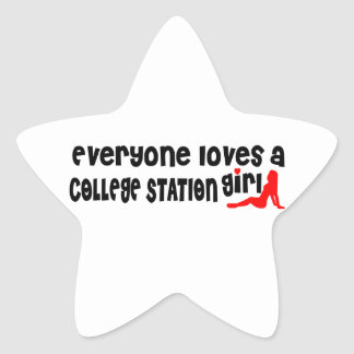Everyone loves a College Station girl Star Sticker