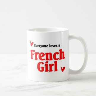 Everyone loves a french girl coffee mug