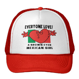 Everyone Loves A Mexican Girl Trucker Hats