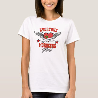 Everyone loves a Moroccan girl T-Shirt