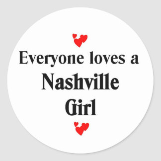 Everyone loves a Nashville Girl Classic Round Sticker