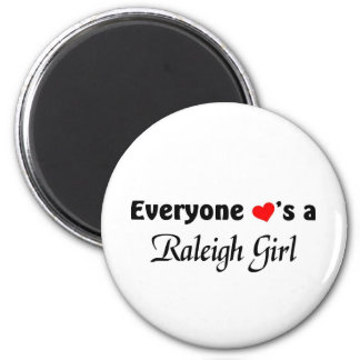 Everyone loves a Raleigh Girl Magnet