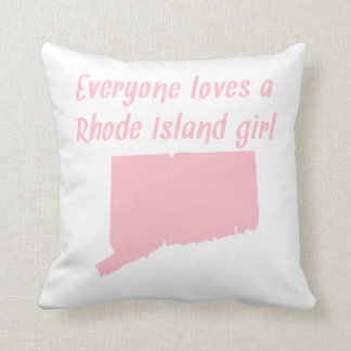 Everyone Loves A Rhode Island Girl Cushion