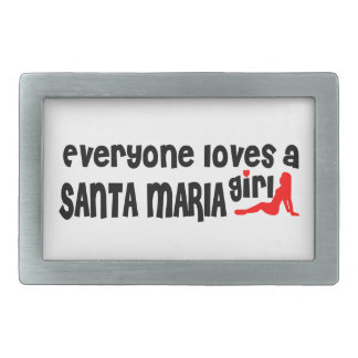 Everyone loves a Santa Maria girl Belt Buckles