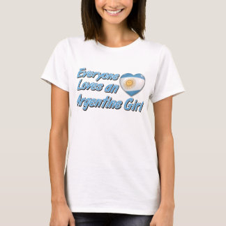Everyone loves an Argentine girl T-Shirt