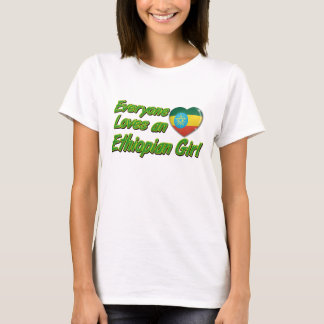 Everyone loves an Ethiopian girl T-Shirt