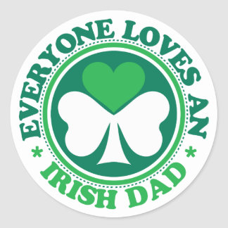 Everyone Loves an Irish Dad Round Stickers