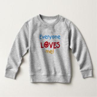 Everyone Loves Me Sweatshirt