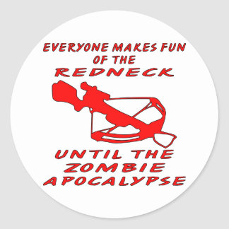 Everyone Makes Fun Of The Redneck Until The Zombie Round Sticker