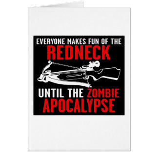 Everyone Makes Fun of the Redneck  Zombie Attack Card