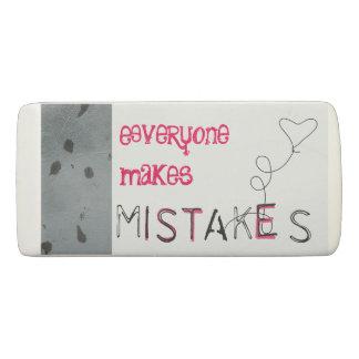 Everyone Makes Mistakes Eraser