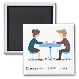 Everyone needs a little therapy - Magnet