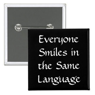 Everyone Smiles in the Same Language Pins