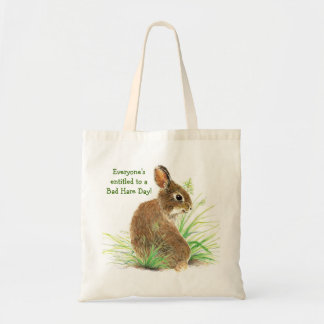 Everyone's Entitled to a Bad Hare Day, Bunny Humor Tote Bag